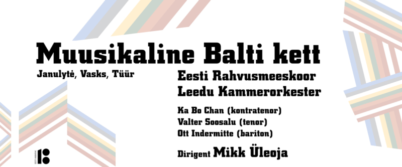 Final concert of the season: The Musical Baltic Way. Estonian National Male Choir and Lithuanian Chamber Orchestra