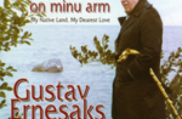 Gustav Ernesaks. My Native Land, My Dearest Love