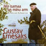 Gustav Ernesaks. Mu isamaa on minu arm