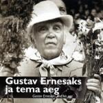 Gustav Ernesaks ja tema aeg